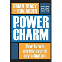 [(The Power of Charm : How to Win Anyone Over in Any Situation)] [By (author) Brian Tracy ] published on (March, 2006)