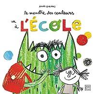 Le monstre des couleurs va à l'école par Anna Llenas