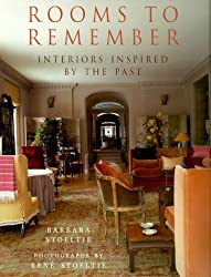 Rooms to Remember: Interiors Inspired by the Past by Barbara Stoeltie (1999-09-02)