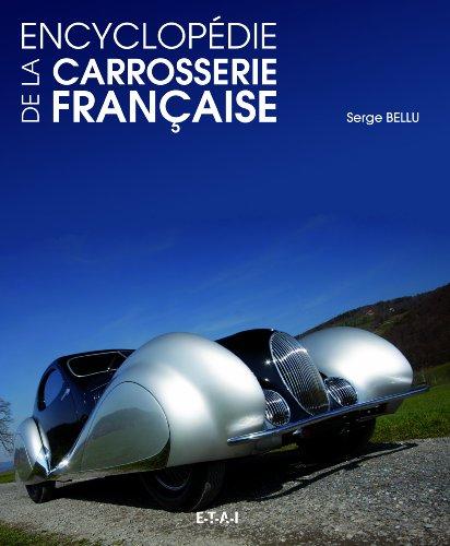 Encyclopédie de la carrosserie française par Serge Bellu