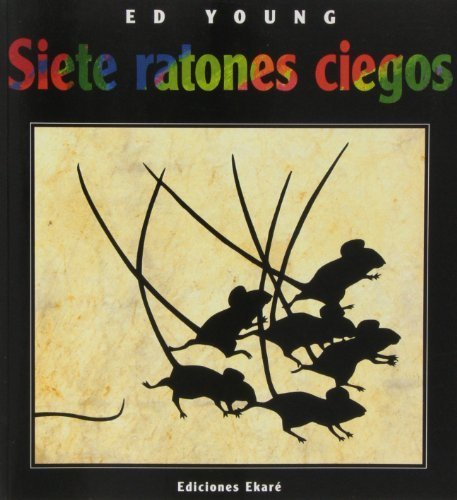 Siete ratones ciegos / Seven Blind Mice (Spanish Edition) by Young, Ed, Uribe, Veronica (2010) Paperback
