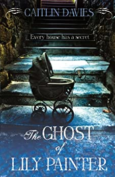 The Ghost of Lily Painter by [Davies, Caitlin]