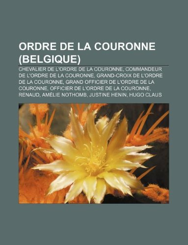 Ordre de La Couronne (Belgique): Chevalier de L'Ordre de La Couronne, Commandeur de L'Ordre de La Couronne