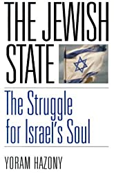 The Jewish State: The Struggle For Israel's Soul by Yoram Hazony (2000-05-07)