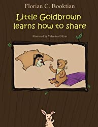 Little Goldbrown learns how to share by Florian C. Booktian (2015-09-02)