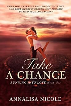 Take A Chance (Running Into Love Book 1) by [Nicole, Annalisa]