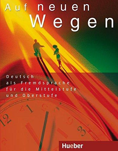 Preisvergleich Produktbild Auf neuen Wegen. Deutsch als Fremdsprache für die Mittelstufe und Oberstufe (Lehrbuch). Vorbereitung für ZMP, ZOP, TestDaF, DSH.