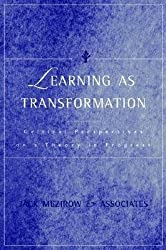 [{ Learning as Transformation: Critical Perspectives on a Theory in Progress (Jossey-Bass Higher and Adult Education Series) Available Used By Mezirow, Jack ( Author ) Oct - 05- 2000 ( Hardcover ) } ]