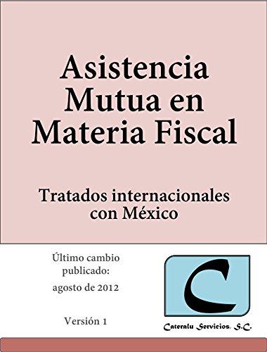 Asistencia Mutua en Materia Fiscal - Tratados Internacionales con México