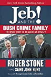 Jeb and the Bush Crime Family: The Inside Story of an American Dynasty