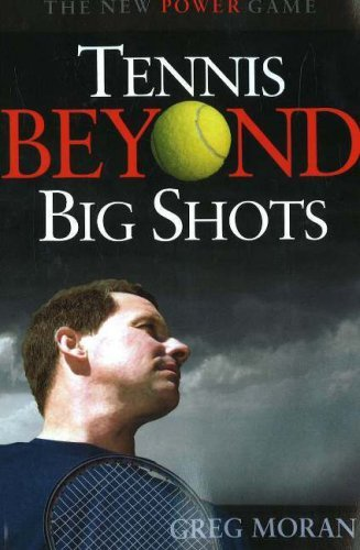 Tennis Beyond Big Shots by Greg Moran (2006-07-15) par Greg Moran