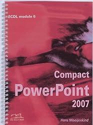 Compact PowerPoint 2007 ECDL module 6