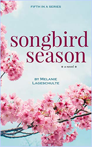 Songbird Season: a novel (Book 5) (English Edition) -