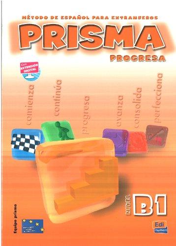 Prisma. Nivel B1. Progresa. Libro del alumno. Per le Scuole superiori: Prisma B1 Progresa - Libro del alumno