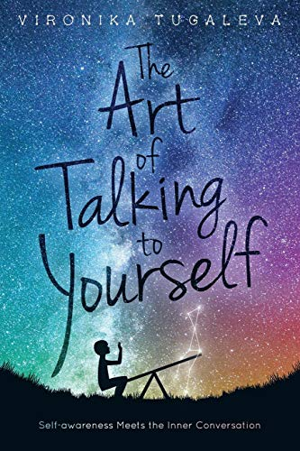The Art of Talking to Yourself: Self-Awareness Meets the Inner Conversation por Vironika Tugaleva