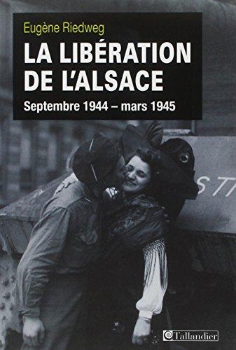 La Libération de l'Alsace : Septembre 1944-mars 1945