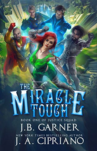 The Miracle Touch: A Superhero Reverse Harem (Justice Squad Book 1)