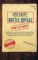 Fortnite: Battle Royale. Building an in Depth Look at the Most Important Skill Needed to Dominate Like a Top Player