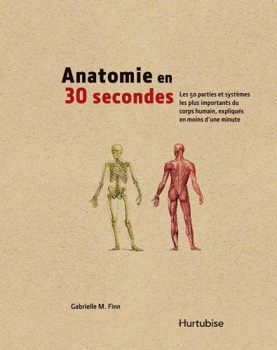 Anatomie en 30 secondes by Finn Gabrielle M. (May 23,2013) par Finn Gabrielle M.