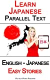 Learn Japanese - Parallel Text - Easy Stories (English - Japanese)