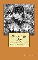 Xiaoming's Day: Graded Chinese Reader; Hsk 1