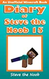 #10: Diary of Steve the Noob 15 (An Unofficial Minecraft Book) (Diary of Steve the Noob Collection)