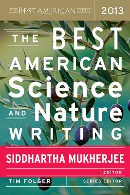 [(The Best American Science and Nature Writing 2013)] [Author: Siddhartha Mukherjee] published on (October, 2013)