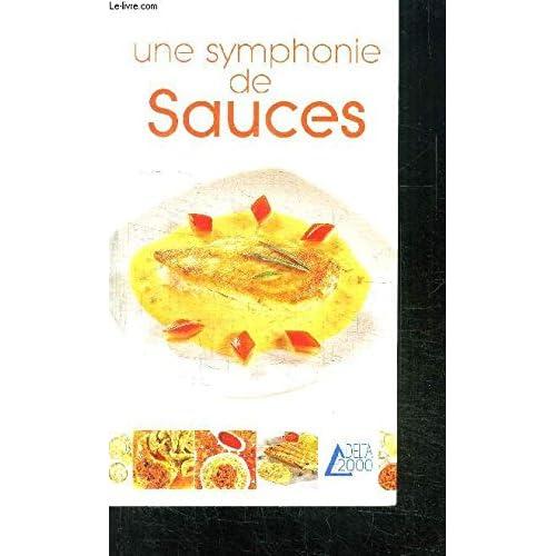 Une symphonie de sauces