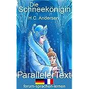 Die Schneekönigin / La Reine des Neiges - Zweisprachig Deutsch Französisch mit nebeneinander angeordneten Übersetzung (French Edition)