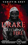 Drake - Catching Fire: Grandley Fire-Departement Band 1