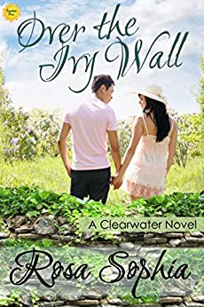 Over the Ivy Wall (Clearwater Book 10) by [Sophia, Rosa]
