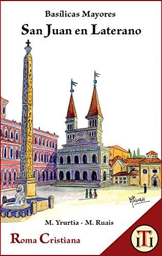 San Juan en Laterano: Basílicas Mayores (Roma Cristiana nº 1) por Marcelo Yrurtia