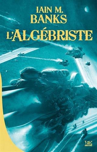 10 romans, 10 euros 2018 : L'Algébriste par Iain M. Banks