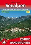 Seealpen: Alpes Maritimes: Mercantour - Merveilles. 50 Touren. Mit GPS-Daten. (Rother Wanderführer) - Reinhard Scholl