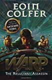The Reluctant Assassin (WARP Book 1) by Colfer. Eoin ( 2013 ) Hardcover