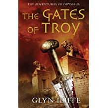 The Gates of Troy (Adventures of Odysseus): Written by Glyn Iliffe, 2010 Edition, Publisher: Pan [Paperback]