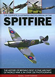 The Complete Illustrated Encyclopedia of the Spitfire (Complete Illustrated Encyclopd)