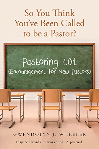 So You Think You\'ve Been Called to be a Pastor?: Pastoring 101 ...