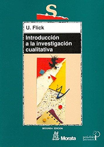 Introduccion a La Investigación Cualitativa (Educación crítica) por Uwe Flick