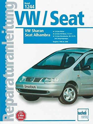 Preisvergleich Produktbild VW Sharan / Seat Alhambra  Baujahre 1998-2000: 1,8 Liter/ 2,8 Liter V6 / 12/24 V/ 1,9 Liter Diesel 90/110 PS (Reparaturanleitungen)