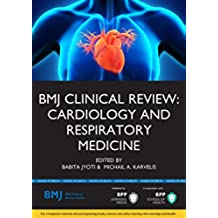 BMJ Clinical Review: Cardiology and Respiratory Medicine (BMJ Clincial Review Series)