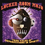 Locker Room Mojo: True Tales of Superstitions in Sports by Nick Newton (1-May-1999) Hardcover
