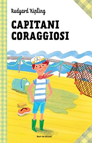 Capitani coraggiosi: Le grandi storie per ragazzi