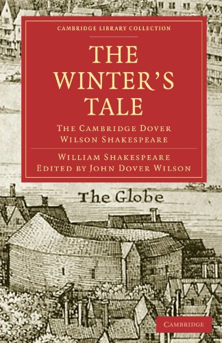 The Cambridge Library Collection Shakespeare Set 39 Volume Paperback Set: The Winter's Tale: The Cambridge Dover Wilson Shakespeare (Cambridge Library Collection - Shakespeare and Renaissance Drama)