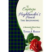 To Capture A Highlander's Heart: The Beginning: A Highland Moonlight Spinoff
