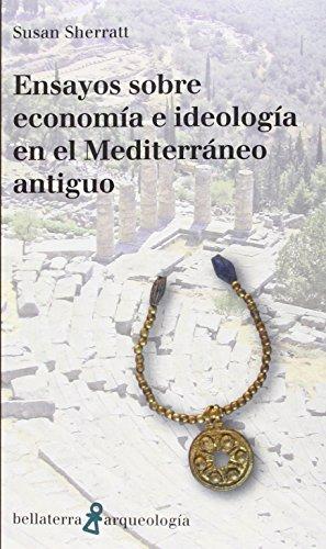 ENSAYOS SOBRE ECONOMÍA E IDEOLOGÍA EN EL MEDITERRÁNEO ANTIGUO (Arqueología) por SUSAN SHERRAT