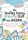 The Healthy Coping Colouring Book and Journal: Creative Activities to Help Manage Stress, Anxiety and Other Big Feelings (Colouring Books)