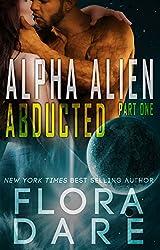 Alpha Alien: Abducted: Scifi Alien Romance (English Edition)