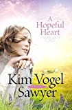 [(A Hopeful Heart)] [By (author) Kim Vogel Sawyer] published on (September, 2010)