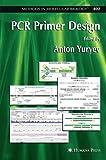 PCR Primer Design (Methods in Molecular Biology) (2010-11-19)